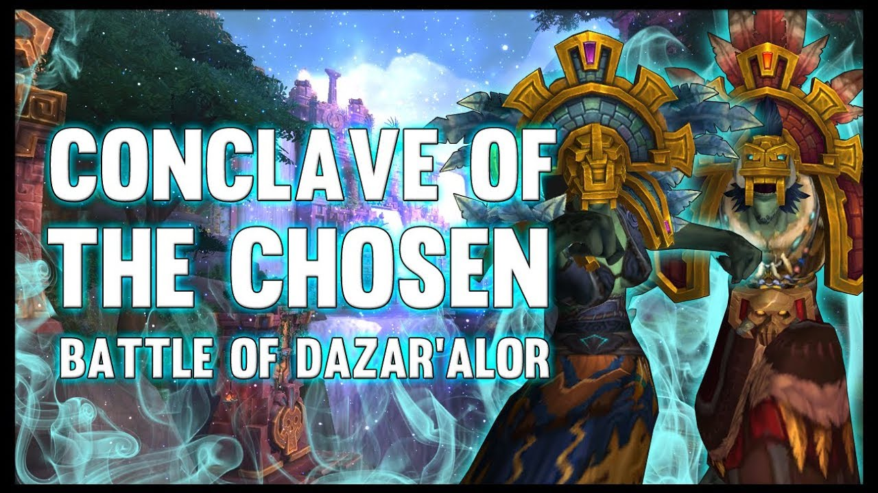 Conclave of the Chosen - Battle of Dazar'alor - 8.1 PTR - FATBOSS
