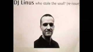 DJ Linus - Who Stole The Soul (Original Mix)