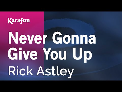 Karaoke Never Gonna Give You Up - Rick Astley *