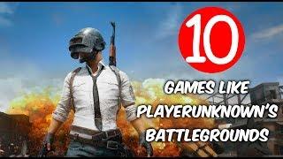 Top 10 Games Like PlayerUnknown's Battlegrounds - Best Battle Royal Games