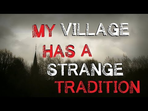 """My Town has a Strange Tradition"" Creepypasta"
