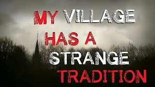 """My Town has a Strange Tradition"" Original Horror Story"