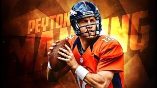 Peyton Manning - Career Highlights ᴴᴰ
