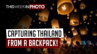 Capturing Thailand From a Backpack!