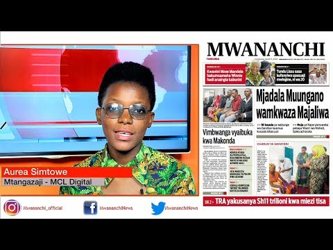 MCL MAGAZETINI APRIL 11, 2018: MJADALA MUUNGANO WAMKWAZA MAJALIWA