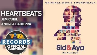 Jem Cubil and Andrea Babierra — Heartbeats [Official Lyric Video]   Sid & Aya OST