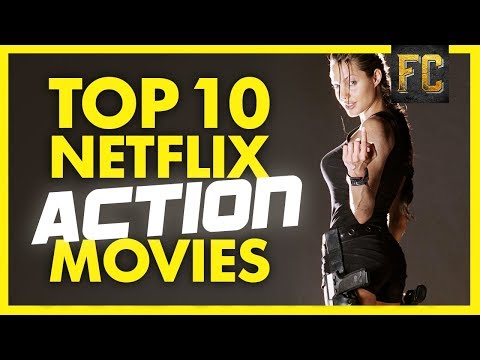 Top 10 Action Movies on Netflix  Best Action Movies on Netflix Flick Connection