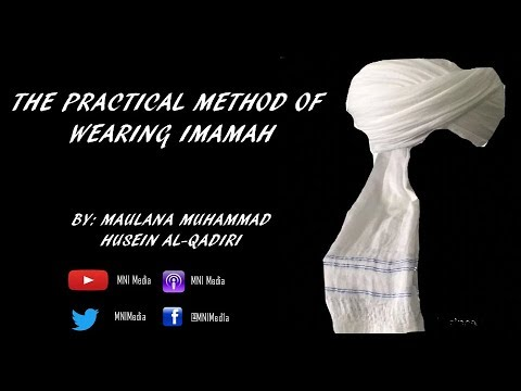 The Practical Method Of  Wearing Imamah  (Turban)