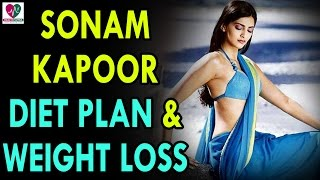 Sonam Kapoor Diet Plan & Weight Loss Journey - Health Sutra - Best Health Tips