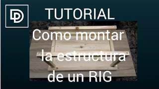 Tutorial Como Montar La Estructura De Un Rig 2018 Youtube