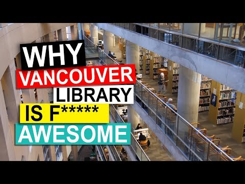 Why The Vancouver Public Library Is Awesome