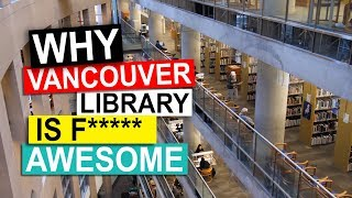 Why The Vancouver Public Library Is Awesome | Vancouver Travel Vlog