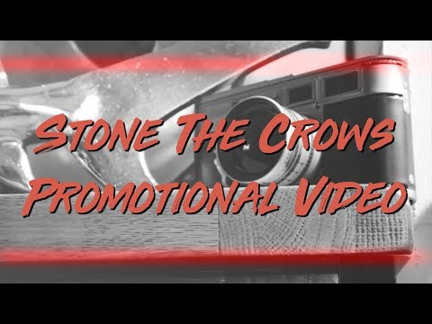 Stone The Crows - Promotion Video