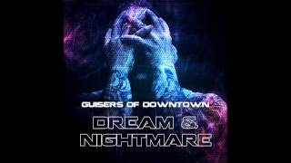 Guisers of Downtown - Dream & Nightmare