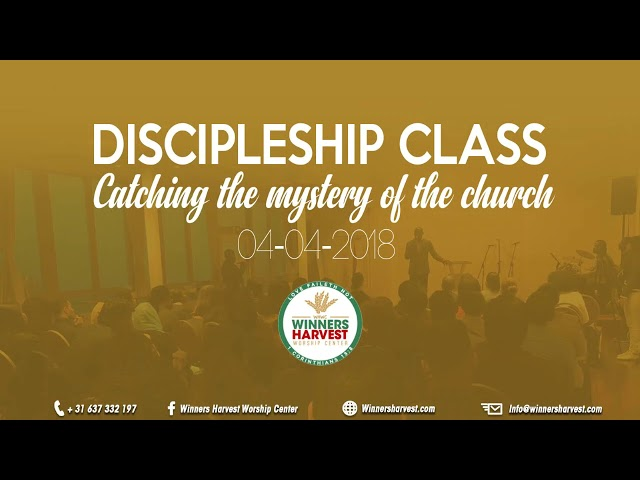 Discipleship class - Cathing the mystery of the church 04-04-2018