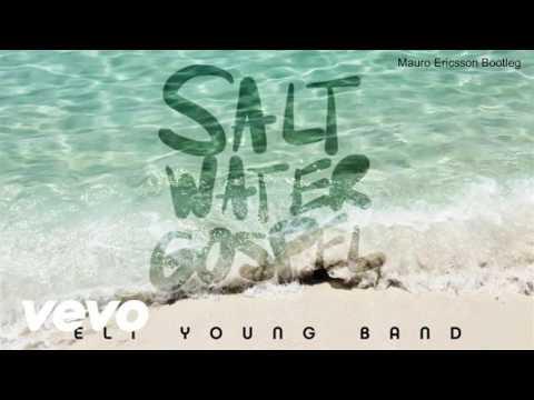 Eli Young Band - Saltwater Gospel (Mauro Ericsson Bootleg)