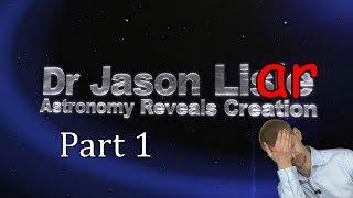Dr. Liar, Creationist As(s)trophysicist, Part 1