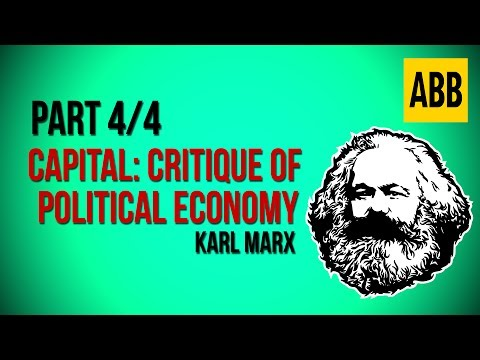 CAPITAL: CRITIQUE OF POLITICAL ECONOMY: Karl Marx - FULL AudioBook, Volume 1: Part 4/4