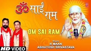 ॐ साईं राम Om Sai Ram I R MAAN, ASHUTOSH SRIVASTAVA I Sai Bhajan I New Full HD Song