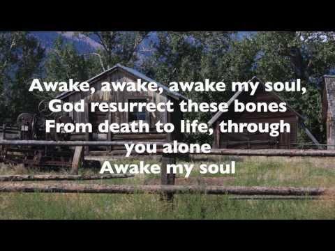 AWAKE MY SOUL with lyrics