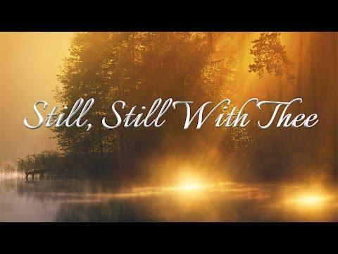 Still, Still With Thee
