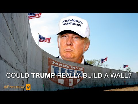 Could Donald Trump Really Build A Wall?