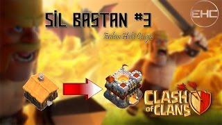 CLASH OF CLANS - SİL BAŞTAN #3 - KÖY BİNASI 4