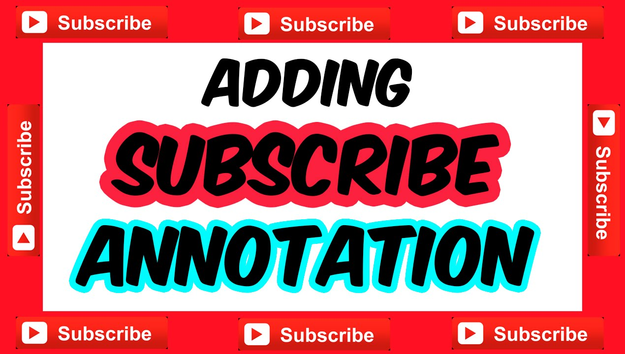 Subscribe Annotation  How To Add A Youtube Subscribe Annotation Link  Button In Videos