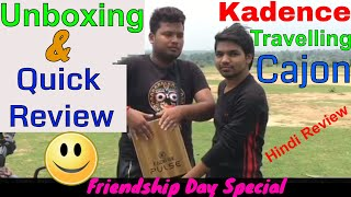 Kadence Travelling Cajon Unboxing & Quick Review [Hindi] | Friendship Day Special |