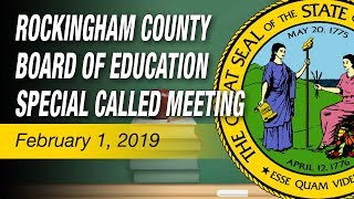 February 1, 2019 Rockingham County Board Of Education Special Called Meeting