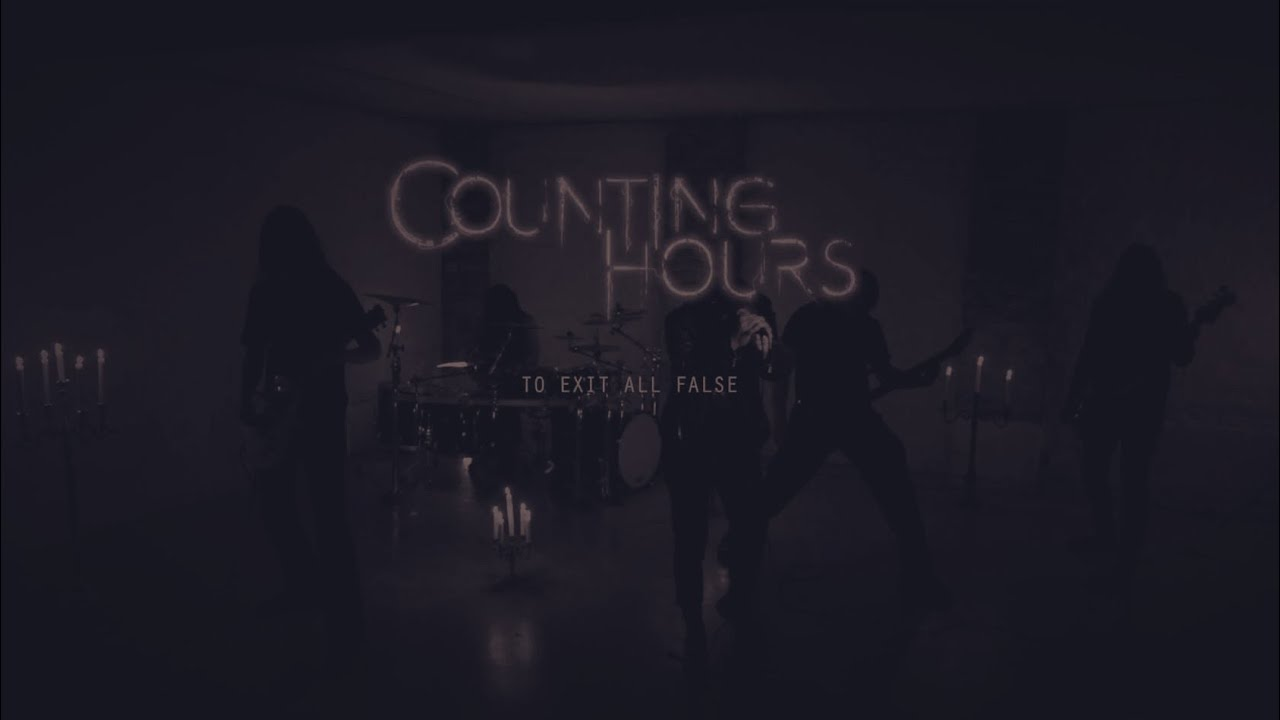 "Counting Hours release new video for "" To Exit All False"""