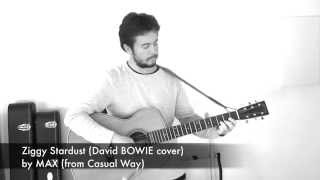 David BOWIE - Ziggy Stardust cover by MAX (from Casual Way)