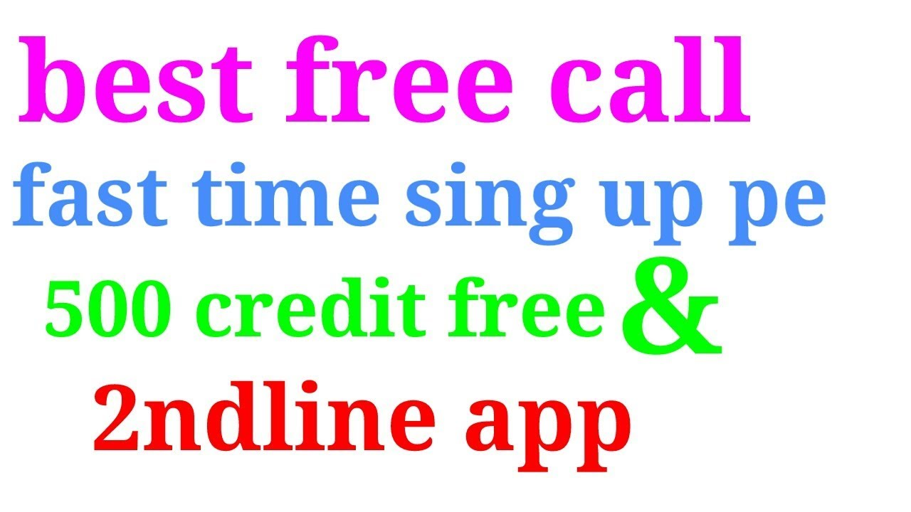 free call fast time 500 credit and 2ndline best new apps 2017