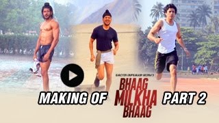 The Making of Bhaag Milkha Bhaag | Part 2