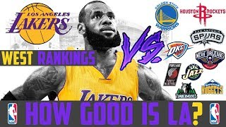 Power Ranking The NBA WESTERN CONFERENCE Teams Post LeBron Lakers & Boogie Warriors Signings 2018 FA