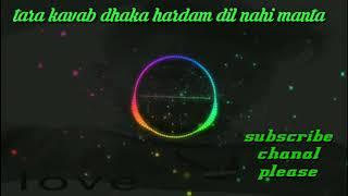 tere khwab dekhe hardam tere khwab dekhe har dam dj remix songs mp3