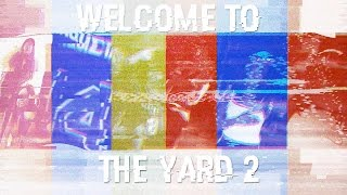 Welcome To The Yard 2