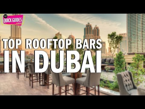 Dubai's best rooftop bars to check out (2019)