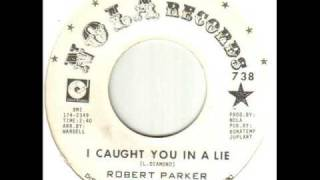Robert Parker I Caught You In A Lie