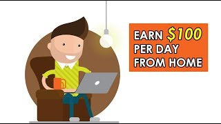 Earn $100 Per Day From Home Easy (Make Money Online)