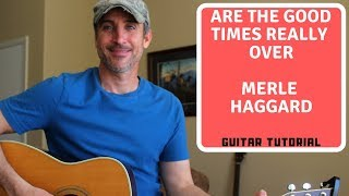Are The Good Times Really Over - Merle Haggard | Guitar Tutorial