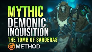 Method VS Demonic Inquisition - Tomb of Sargeras Mythic