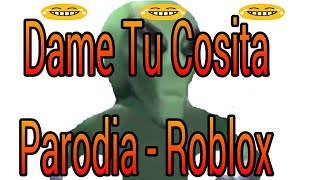 GIVE ME YOUR COSITA (PARODIA) Ft. Kevin OXO ? Roblox