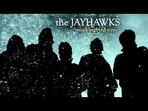 "The Jayhawks - ""Mockingbird Time"""