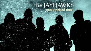 "The Jayhawks - ""Mockingbird Time"""
