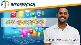 Prof.: Luciano Antunes - 500 questões de Informática