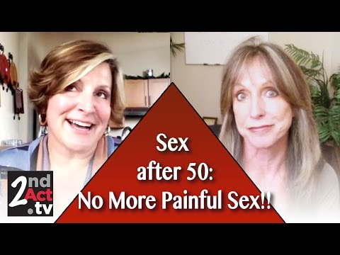 Sex after 50! Painful Sex after Menopause & Personal Lubrication After 50!
