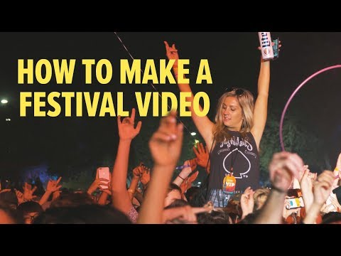 How to make a FESTIVAL VIDEO