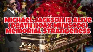 Michael Jackson Is Alive (Death Hoax Minisode): Memorial Strangeness