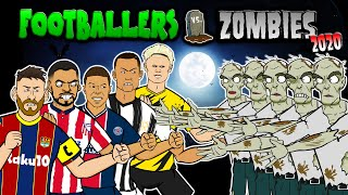 🧟Footballers vs Zombies: 2020🧟 (Messi, Ronaldo, Mbappe, Salah, Haaland & more! Halloween Special)